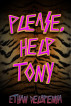 Please, Help Tony by Ethan Delapenha