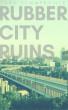 Rubber City Ruins by Tara Summerville