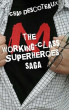 Working-Class Superheroes (saga edition) by Chad Descoteaux