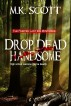 The Painted Lady Inn Mysteries:Drop Dead Handsome by M K Scott