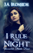 I Rule the Night (Unveiled Book 4) by J. A. Ironside