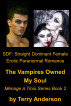 SDF: Straight Dominant Female Erotic Paranormal Romance,  The Vampires Owned My Soul, Menage Series Book 2 by Terry Anderson
