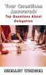 Your Questions Answered: Top Questions About Delegation by Shelley Wenger