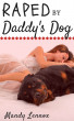 Raped by Daddy's Dog by Mandy Lennox