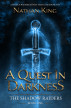 A Quest in Darkness by Nathan King