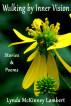 Walking by Inner Vision: Stories & Poems by Lynda Lambert