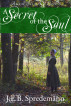 A Secret of the Soul (Amish Secrets - Book 6) by J.E.B. Spredemann