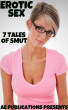 Erotic Sex - 7 Tales Of Smut by AE Publications