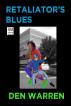 Retaliator's Blues by Den Warren