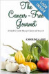 The Cancer-Free Gourmet by Caroline Slee