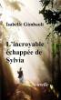 L'incroyable échappée de Sylvia by Isabelle Gimbault