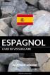 Livre de vocabulaire espagnol: Une approche thématique by Pinhok Languages