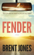 Fender: A Novel by Brent Jones