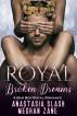 Royal Broken Dreams by Anastasia Slash