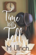 Time Will Tell by M. Ullrich
