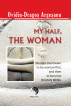 My Half, The Woman by Ovidiu Dragos Argesanu