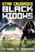 Star Crusades: Black Widows - The Complete Series: Book 1-13 by Michael G. Thomas
