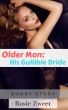 Older Man: His Gullible Bride by Rosie Zweet