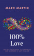 One Hundred Percent Love by Marc Martin