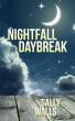 Nightfall to Daybreak by Sally Walls