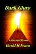 Dark Glory: A Mike Angel Mystery by David H Fears