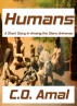 Humans - A Short Story in the Among the Stars Universe by C.O. Amal
