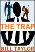 The Trap by Bill Taylor