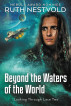 Beyond the Waters of the World: Looking Through Lace, Book 2 by Ruth Nestvold
