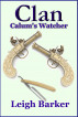 Clan: Season 3: Episode 3 - Calum's Watcher by Leigh Barker