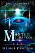 The Master Mechanism by Elaina J Davidson