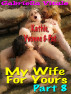 My Wife For Yours • • • Part 8 by Gabriella Vitale