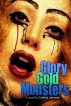 Glory, Gold, Monsters by Cynthia Johnson