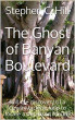 The Ghost of Banyan Boulevard by Stephen C. Hill