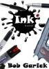 Ink by Bob Garick