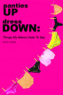 panties UP dress DOWN: Things My Mama Used To Say by Deletta Gillespie