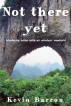 Not there yet: Wandering home with an amateur vagabond by KA Barron