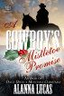 A Cowboy's Mistletoe Promise by Alanna Lucas