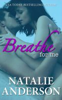 Natalie Anderson - Breathe For Me (Be For Me 1: Xander)