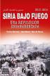 SIRIA BAJO FUEGO: una revolución ensangrentada by Carlos Munzer