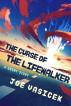 The Curse of the Lifewalker by Joe Vasicek