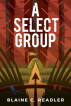 A Select Group by Blaine Readler