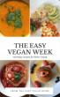 The Easy Vegan Week by The Easy Vegan Home