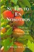Su Fruto En Nosotros by F. Wayne Mac Leod