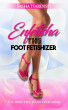 Enfetisha The Foot Fetishizer: The First Step To An Open Mind by Sasha Hardish