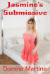Jasmine's Submissive by Domina Martine