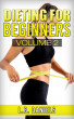 Dieting for Beginners Volume 2 by L.B. Daniels
