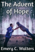 The Advent of Hope by Emery C. Walters