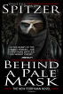 Behind a Pale Mask by Wayne Kyle Spitzer
