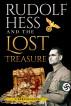 Rudolf Hess and the Lost Treasure by V Bertolaccini