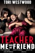 My Teacher, Me and My Friend (FFM Threesome Group Sex Older Younger Age Difference Erotica) by Tori Westwood